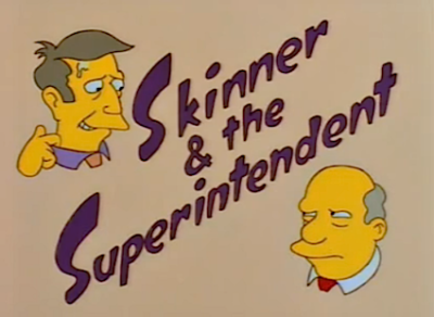 """Skinner with his crazy explanations,The Superintendent's gonna need his medication,When he hears Skinner's lame exaggerationsThere'll be trouble in town tonight! SEEEEYMOOOUR"" - S07E21, 22 Short Films About Springfield"