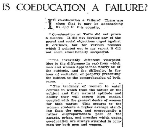 "IS COEDUCATION A FAILURE? TUFTS AND PENNINGTON SAY ""YES""May 8, 1910 (view or download full article at Sunday Magazine)"