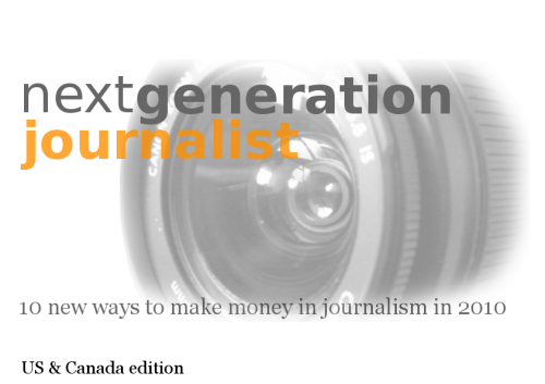 Lordy! I only gone done another book! It's called Next Generation Journalist: 10 New Ways to Make Money in Journalism This one's quite useful if you're a journalist and all that…