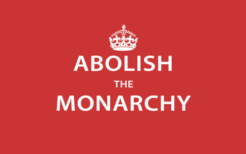Abolish the monarchy please, thanx kbi.