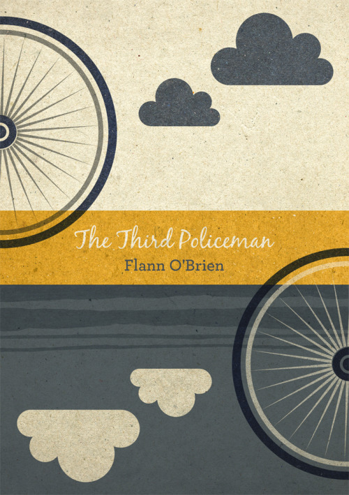 """The Third Policeman"" is probably my favourite book, a surreal work of genius which was sadly never published during the author Flann O'Brien's lifetime. ""Hell goes round and round. In shape it is circular, and by nature it is interminable, repetitive, and nearly unbearable."""
