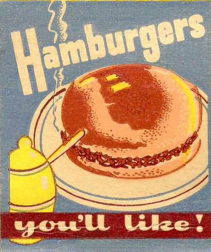 mudwerks:  MB_hamburgers_youll_like (by PopKulture)  Vintage matchbook cover featuring a stock design for purveyors of that fine delicacy, hamburgers!
