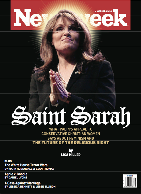 """Grit your teeth: Newsweek cover coming this weekend on ""Saint Sarah"": Palin's alleged feminist appeal and mama religious right."" - Greg Mitchell"