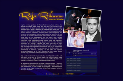 Site Debut! Raja Rahman Concert Pianist…  A simple one page flash website for Raja Rahman, an entertainer out in Las Vegas. This site reflects his talents as a concert pianist! Check out this site I created here: RajaRahman.com - www.AllisonReich.com- blog.allisonreich.com