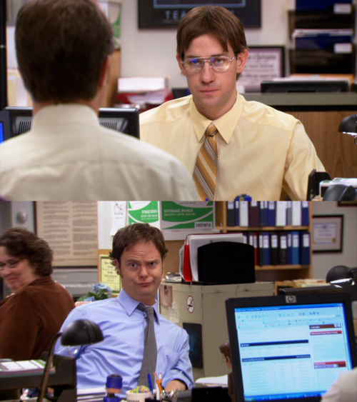 movetheair:   Jim Halpert: [Jim sits at his desk, dressed like Dwight] Question. What kind of bear is best?Dwight Schrute: That's a ridiculous question.Jim Halpert: False. Black bear.Dwight Schrute: Well, that's debatable. There are basically two schools of thought…Jim Halpert: Bears eat beets. Bears, beets, Battlestar Galactica.Dwight Schrute: Bears do not… what is going on? What are you doing?Jim Halpert: [Talking head] Last week I was in a drugstore, and I saw these glasses for $4.00. And it only cost me $7.00 to recreate the rest of the ensemble. And that is a grand total of $11.00.Dwight Schrute: [Back at their desks] You know what? Imitation is the sincerest form of flattery, so I thank you.[Jim takes a bobblehead doll out of his suitcase and sets it on his desk]Dwight Schrute: Identity theft is not a joke, Jim! Millions of families suffer every year!Jim Halpert: MICHAEL!Dwight Schrute: Oh, that's funny. MICHAEL! ————————————————————————————[Dwight comes in dressed as Jim as revenge]Dwight Schrute: Pam.[drums on her desk]Pam Beesly: [amused] Hey, Dwight. You look really nice today.Dwight Schrute: Pssh. I look like an idiot.[goes over to his desk]Dwight Schrute: Hey, Karen.[flattens his hair to make it more Jim-like]Karen Filippelli: Hey, Dwight. Lookin' sharp.Dwight Schrute: Yeah, that's 'cause I'm your boyfriend, Jim Halpert.[Karen smiles]Dwight Schrute: Hey, Karen, wanna get together later and have sexual intercourse, 'cause you're my girlfriend?Jim Halpert: [looks at Karen] Do you?Karen Filippelli: No. I'm good, thanks.Jim Halpert: OK.[Dwight makes some Jim-faces at the camera; Jim is impressed]Jim Halpert: Look at that.Dwight Schrute: I'm Jim Halpert.Jim Halpert: Spot on.Dwight Schrute: [makes some more faces and mumbles] Meh, little comment.   Love this show<3333