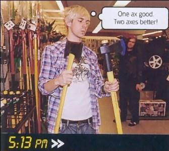 Quinn chooses his axes…. LIKE A BOSS