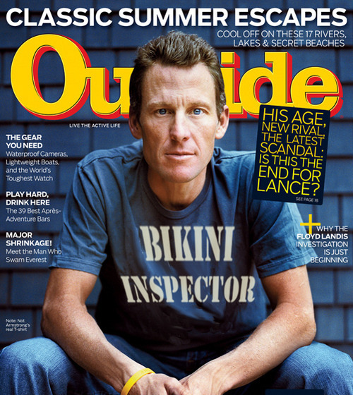 I guess Lance Armstrong is upset that Outside magazine photoshopped a message onto his blank T-shirt for their latest magazine cover.  I'd be offended, too.