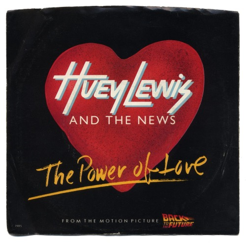 "80srecordparty:  The Power Of Love b/w Bad Is BadHuey Lewis And The News, Chrysalis Records (1985) From The Motion Picture ""Back To The Future"""