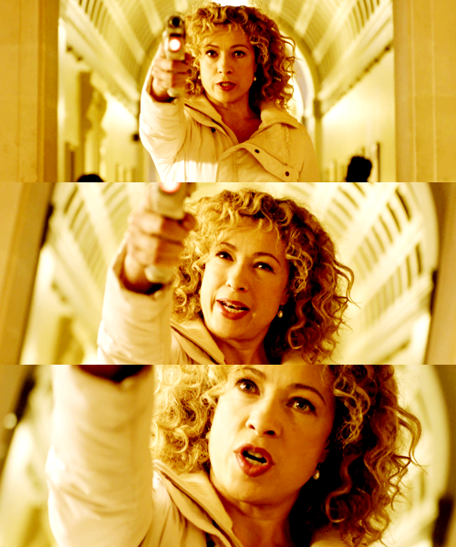 I'm River Song. Check your records again.