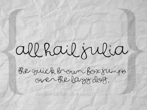 font all hail julia, download here.
