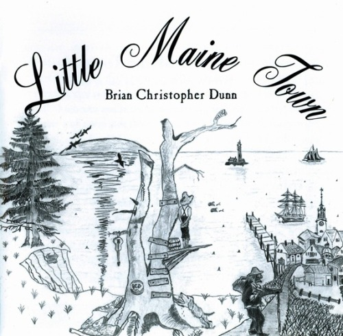 Little Maine Town:  Brian's first album we have very few of these CDs available.  It is available for purchase for $12 including shipping email us at theBrianDunn@me.com! Available on iTunes Available on Amazon Available on eMusic