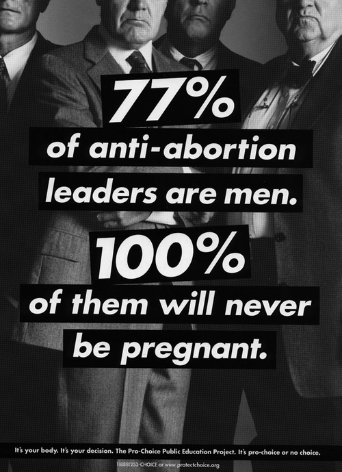thatgirlisrad:  fuckyeahfeminists:  lipstick-feminists:  rabbleprochoice:  viviopsis:  (via costhereisnothingbetter) always reblog a) anything Barbara Kruger and b) pro-choice awesomeness    A trend that I've noticed which never fails to make me rage.
