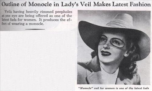 Outline of Monocle in Lady's Veil Makes Latest Fashion (Mar, 1941) ( via)