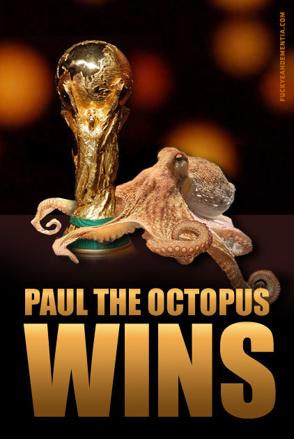 soulbots:  mongoosedog:  fuckyeahdementia:  PAUL THE OCTOPUS WINS!!1!   The only thing I really loved about the World Cup.