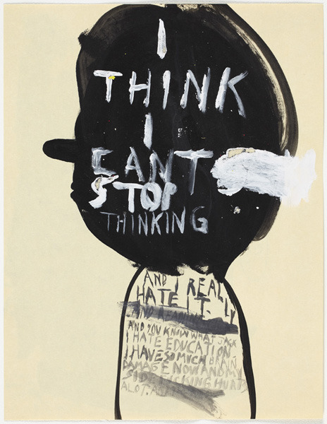 Chris  Johanson Untitled (I think I cant stop thinking) (2004)  Acrylic on paper 27,9 x 21,6 cm