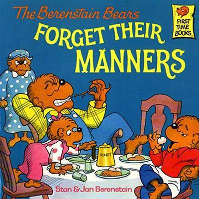 Berenstain Bears Forget Their Manners