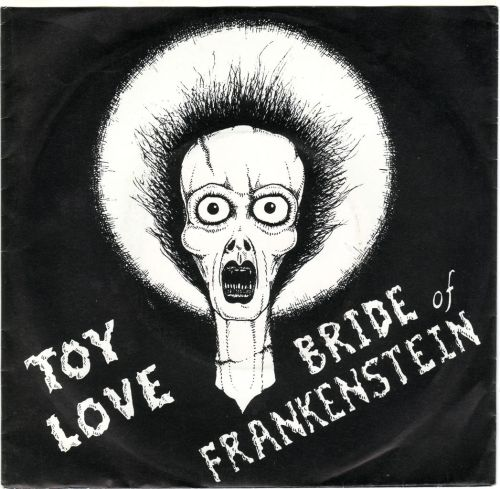 Bride of Frankenstein - Toy Love flicking through my singles