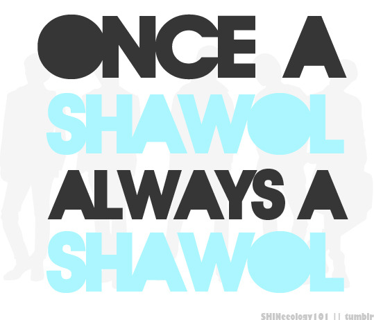 sforshinee:  Today (11th August 2010) is Shawol Day 14 for me! :D Second week into being a shawol and I'm proud of it! :D <3 almightyblacklover:  shineelulu:  (via shineeology101) so true XD i'm forever a Shawol ~ ^^