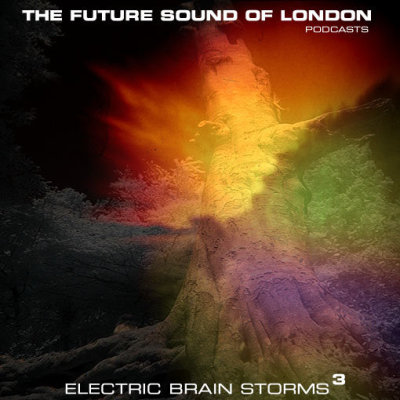 Images for Future Sound Of London, The - Electric Brain Storms Vol.3