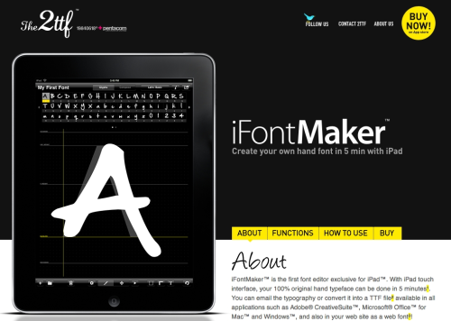 iFontMaker Create a 100% original handwritten font on your iPad with iFontMaker then email the font to yourself to use in your designs or as a web font.  See the fonts that other people have created with iFontMaker in the gallery. Reblogged from Michael Galpert