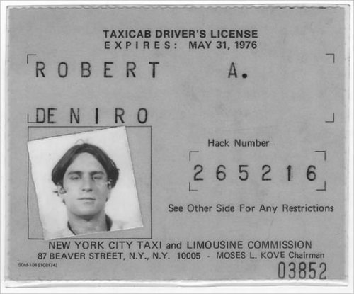 Robert DeNiro's real NYC cabbie license from when he spent time driving cabs to get into the character of Travis Bickle for the movie Taxi Driver.  Via
