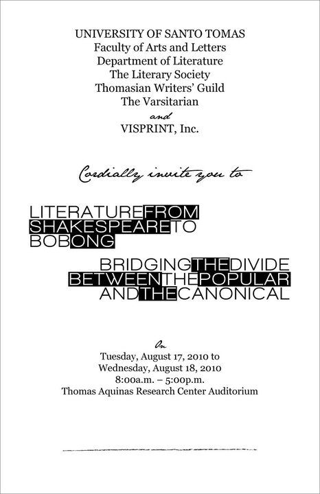 "For 2 days UST will be ""Bridging the Divide between Pop and Canonical Literature"".  On Aug 17-18, VPE will arrive with hammers and drills to build this bridge with the likes of Budjette Tan, Abdon M. Balde Jr., Carlos Malvar, Bob Ong, Karen Francisco, Eros Atalia, Kajo Baldisimo-Moring, Alan Navarra, Visconde Carlo Vergara, Karl R. De Mesa, Manix Abrera), Bart Coronel, Freely Abrigo, Kap De Asis, etc.  The VPE crew will hold talks on the second day. PROGRAMME SCHEDULEAUGUST 17Dr. Bienvenido LumberaProf. Jun Cruz ReyesDr. Ophelia DimalantaDr. Efren AbuegDr. Isagani CruzAUGUST 18Siege Malvar: Details of Talk TBAAlan Navarra: ""Bad Ideas Are Great""Karl De Mesa: ""News of the Shaman"" or ""Horror Stories as Shamanic Remedy & Psychic Self-Defense for th 21st Century""Eros Atalia: ""Magbiro Ay Di Biro""Budjette Tan, David Hontiveros and Bart Coronel: Horror PanelManix Abrera & Freely Abrigo: ""Comic Strip(ped?)""Carlo Vergara & Kajo Baldisimo: Graphic NovelThe Spirit of Bob Ong: Book 8's latest trailer and some…Jun Balde: Details of talk TBANida Ramirez: ""How To Not Get Published"" See you guys there. Hmmkay. Especially because I don't know where the building is. Huzzah!"
