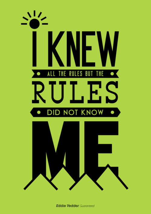 "thingslikethat:  ""I knew all the rules, but the rules did not know me"""