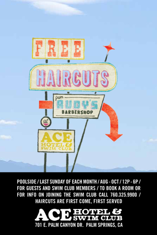 That's right, pals. Get your hair upgraded by Rudy's Barbershop poolside at Ace Hotel & Swim  Club every last Sunday afternoon through October — it's free to guests and Swim Club members. You know you need it — the haircut and the vacation. You already look good but the sky's the limit here.