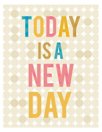 thelaundryroom:  TODAY IS A NEW DAY ~ via erinjaneshop.etsy.com