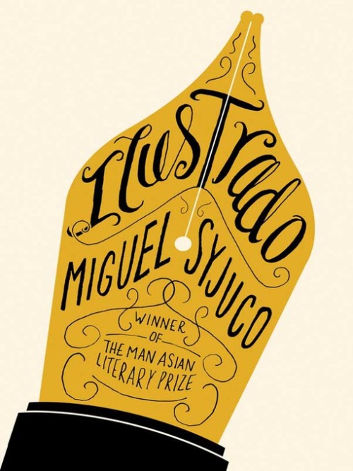 ilustrado, miguel syjuco: picador/macmillan. _yes, you've seen it before.