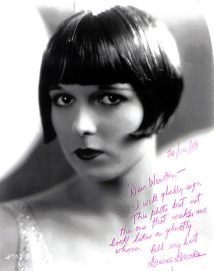 "baruchandroll:  [description: photo of louise brooks. in the lower right corner, in pink ink, dated 20/12/80, the following salutation: ""Dear Winston - I will gladly sign This photo but not the one that makes me look like a ghostly whore. All my best, Louise Brooks."" flngs:  billyjane:  20/12/80 Dear Winston- I will gladly sign This photo but not the one that makes me look like a ghostly whore.                        All my best                 Louise Brooks How to Annoy Louise Brooks « The Silent Movie Blog  heh  how had i not seen this yet! i love it when you tag me iris."