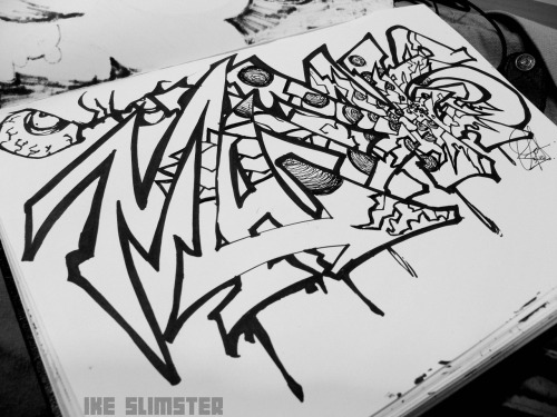 ON SOME DOPE SHIT, JUST SPILT SOME INK TO CREATE THIS!!….=D IT SAYS MANIACS - IKE SLIMSTER