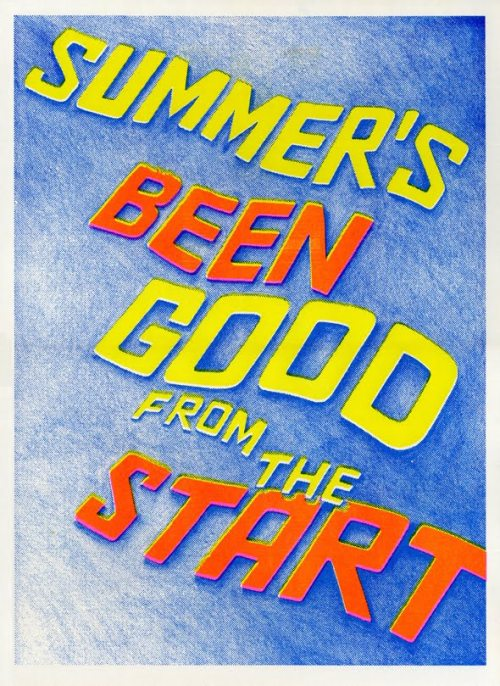 Summer's Been Good from the Start - a poster by Adam Hayes available at Landfill Editions. Purchase here