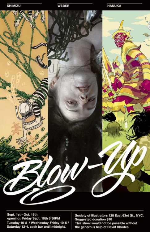Blow Up: Yuko Shimizu, Tomer Hanuka, and Sam Weber will be in a 3 person show at the Society of Illustrators. Opens Friday, September 10th at 6:30pm. Learn more