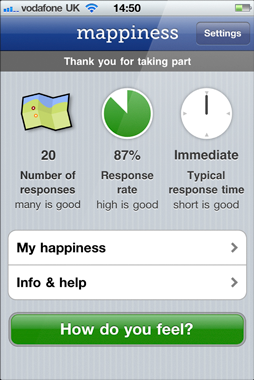 Mappiness - free iPhone app Psychogeographic tool, asking what your modd is which is then (anonymously) recorded. What's in it for us?  We're particularly interested in how people's happiness is affected by their local environment — air pollution, noise, green spaces, and so on — which the data from mappiness will be absolutely great for investigating We hope to have results published in academic journals and elsewhere — whatever we produce will be linked from here  [Link]