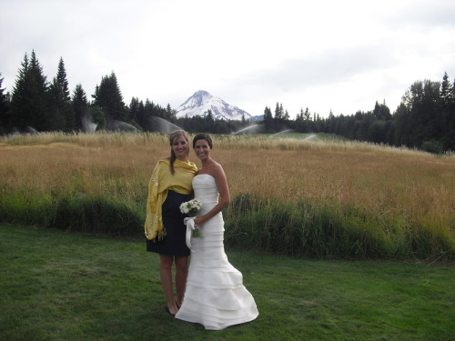 kel and i at her wedding in hood river, oregon.