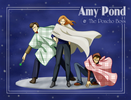 tardisadventures:  whospam:    Amy Pond and the Poncho Boysby ~YuukiHikari   Yes