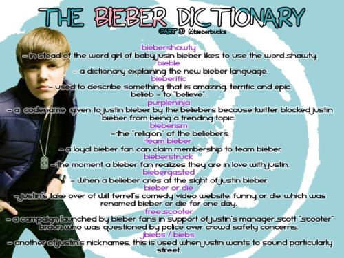 bieber dictionary. The Bieber Dictionary (part 3)