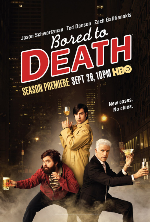 popculturebrain:  Brand new Bored To Death Season 2 Poster The first season got off to a slow start but now I find myself eagerly anticipating its return.  luv u j.schwartz