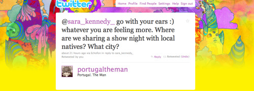 Portugal. The Man tweeted me. NBD