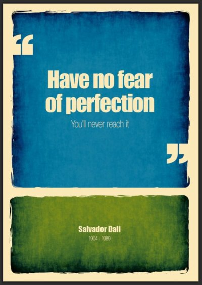 i-got-sidetracked:  Have no fear of perfection  Love this… even if it's not true for me.