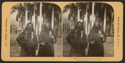 "hijablove:  Photo caption: ""Veiled women of Cairo"", 1901 Library of Congress"