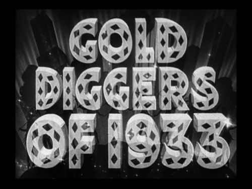 the-asphalt-jungle:  Gold Diggers Of 1933 Trailer titles