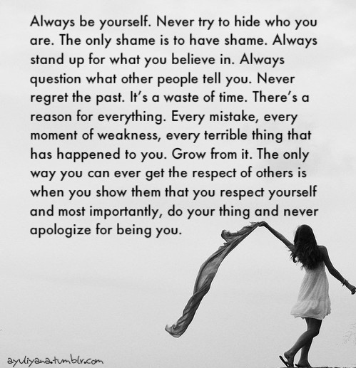 Always be yourself :')
