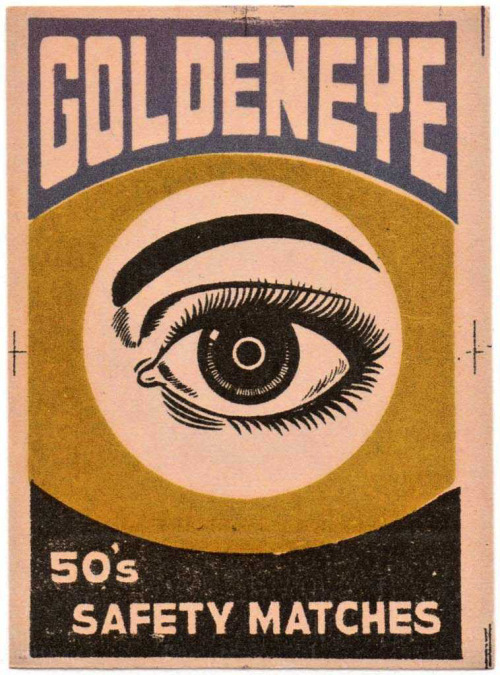 Golden Eye, 1970's matchbox label. Found here.