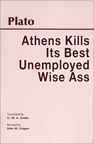 betterbooktitles:  Plato: The The Trial and Death of Socrates