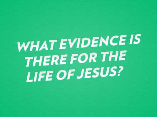 Basecamp Youth Question of the night: What evidence is there for the life of Jesus?