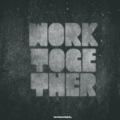 work together.