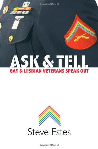 Ask & Tell: Gay and Lesbian Veterans Speak Out by Steve Estes  Drawing on more than 50 interviews with gay and lesbian veterans, Steve  Estes charts the evolution of policy toward homosexuals in the military  over the past 65 years, uncovering the ways that silence about sexuality  and military service has affected the identities of gay veterans. These  veteran voices—harrowing, heroic, and on the record—reveal the  extraordinary stories of ordinary Americans, men and women who simply  did their duty and served their country in the face of homophobia,  prejudice, and enemy fire. Far from undermining national security, unit  cohesion, or troop morale, Estes demonstrates, these veterans  strengthened the U.S. military in times of war and peace. He also  examines challenges to the ban on homosexual service, placing them in  the context of the wider movement for gay rights and gay liberation. Ask and Tell is an important compilation of unheard voices, offering Americans a new understanding of the value of all the men and women who serve and protect them.  Preview on Amazon