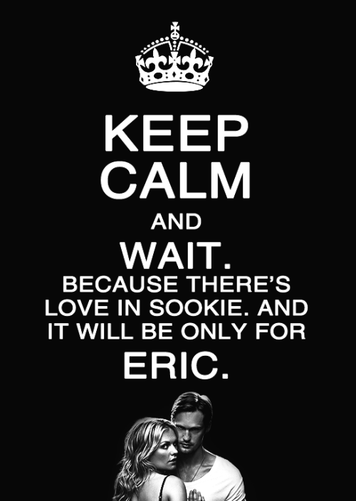 rageandpride:  Keep Calm Poster - Eric & Sookie